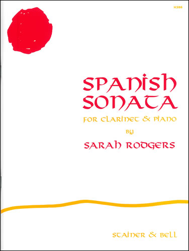 Rodgers, Sarah: Spanish Sonata For Clarinet And Piano