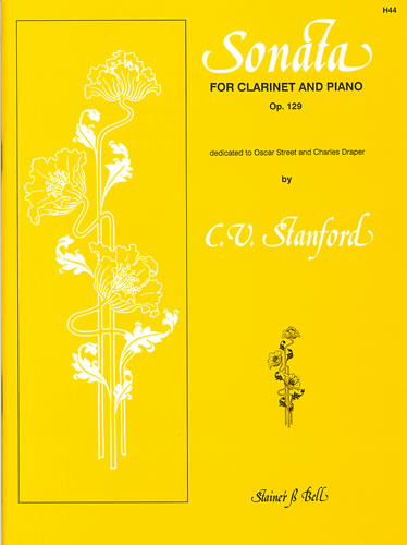 Stanford, Charles V: Sonata For Clarinet And Piano Op.129