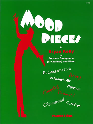 Kelly, Bryan: Mood Pieces For Soprano Saxophone (or Clarinet) And Piano