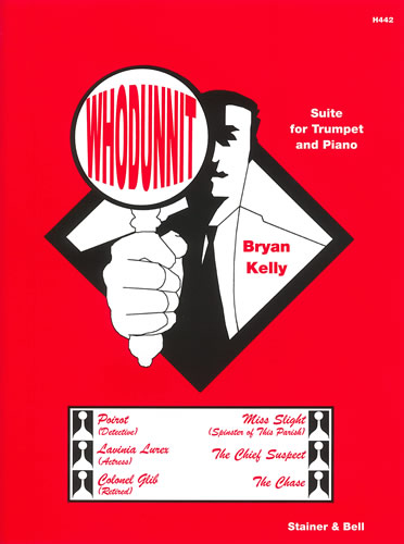 Kelly, Bryan: Whodunnit. Suite For Trumpet And Piano