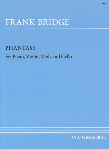 Bridge, Frank: Phantasy In F Sharp Minor. Violin, Viola, Cello And Piano