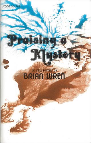 Wren, Brian: Praising A Mystery