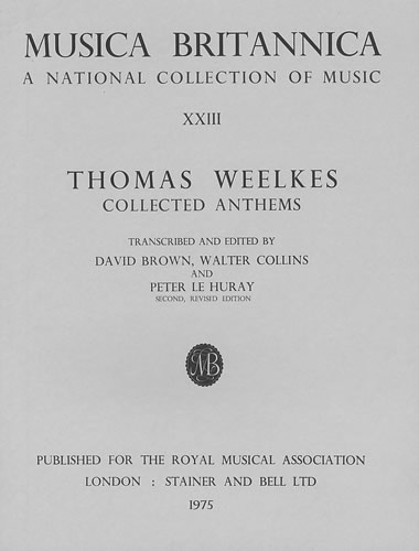 Weelkes, Thomas: Collected Anthems