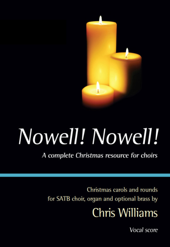 Williams, Chris: Nowell! Nowell! SATB Collection