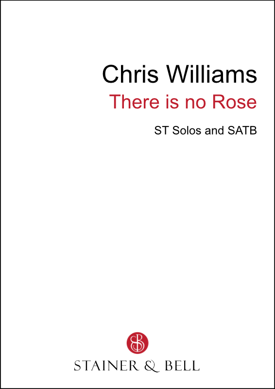 Williams, Chris: There Is No Rose (SATB)