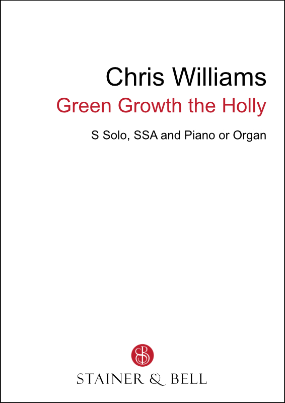 Williams, Chris: Green Growth The Holly (SSA)