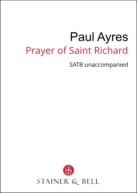 Ayres, Paul: Prayer Of Saint Richard (SATB)