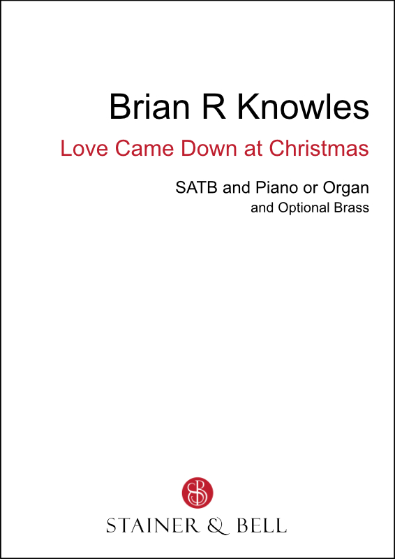 Knowles, Brian R: Love Came Down At Christmas (SATB)