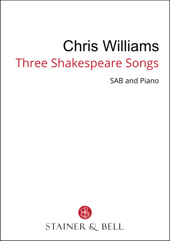 Williams, Chris: Three Shakespeare Songs