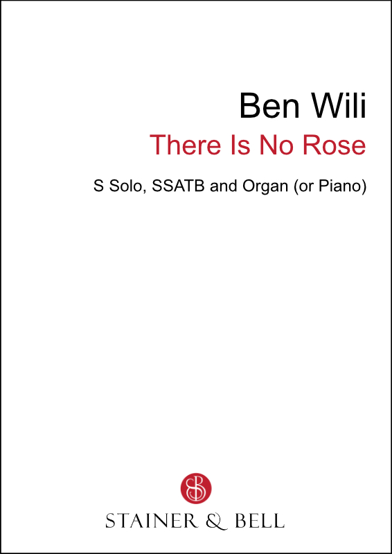 Wili, Ben: There Is No Rose (SSATB)