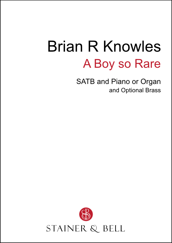 Knowles, Brian R: A Boy So Rare (SATB)