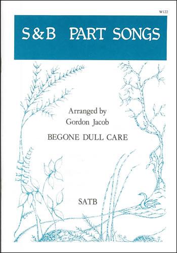 Jacob, Gordon: Begone Dull Care