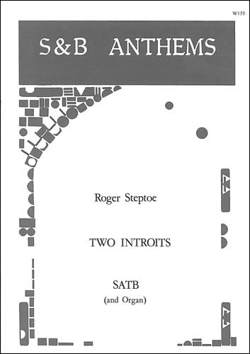 Steptoe, Roger: Two Introits