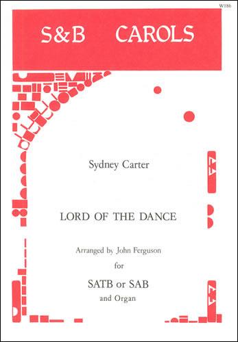Carter, Sydney: Lord Of The Dance. SAB Or SATB Arr. John Ferguson