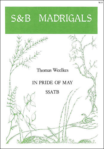 Weelkes, Thomas: In Pride Of May