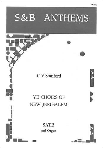 Stanford, Charles V: Ye Choirs Of New Jerusalem