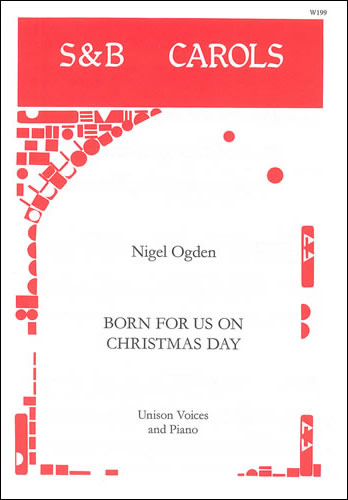 Ogden, Nigel: Born For Us On Christmas Day