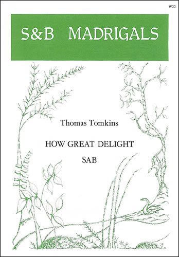 Tomkins, Thomas: How Great Delight
