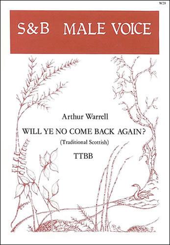 Warrell, Arthur: Will Ye No Come Back Again?