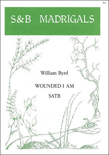 Byrd, William: Wounded I Am