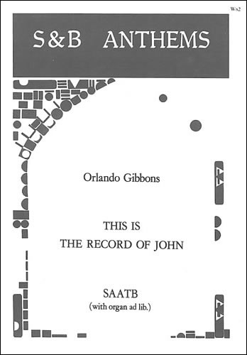 Gibbons, Orlando: This Is The Record Of John