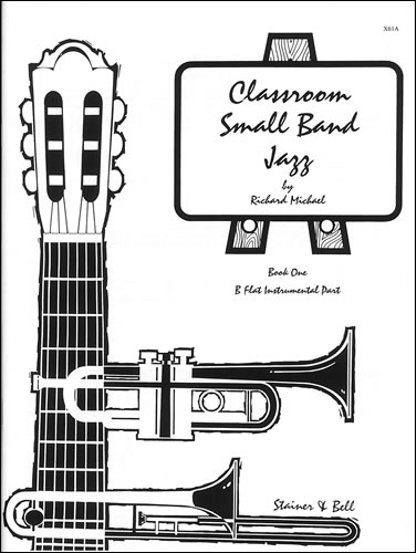 Michael, Richard: Classroom Small Band Jazz. Book 1. Additional B Flat Part