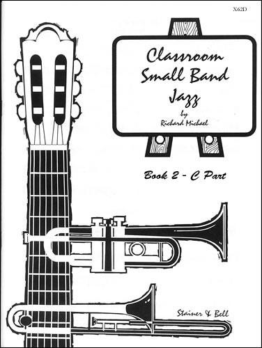 Michael, Richard: Classroom Small Band Jazz. Book 2. Additional C Part
