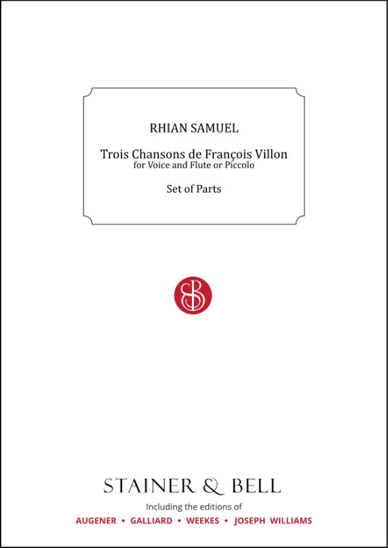 Samuel, Rhian: Trois Chansons De François Villon For Voice And Flute Or Piccolo