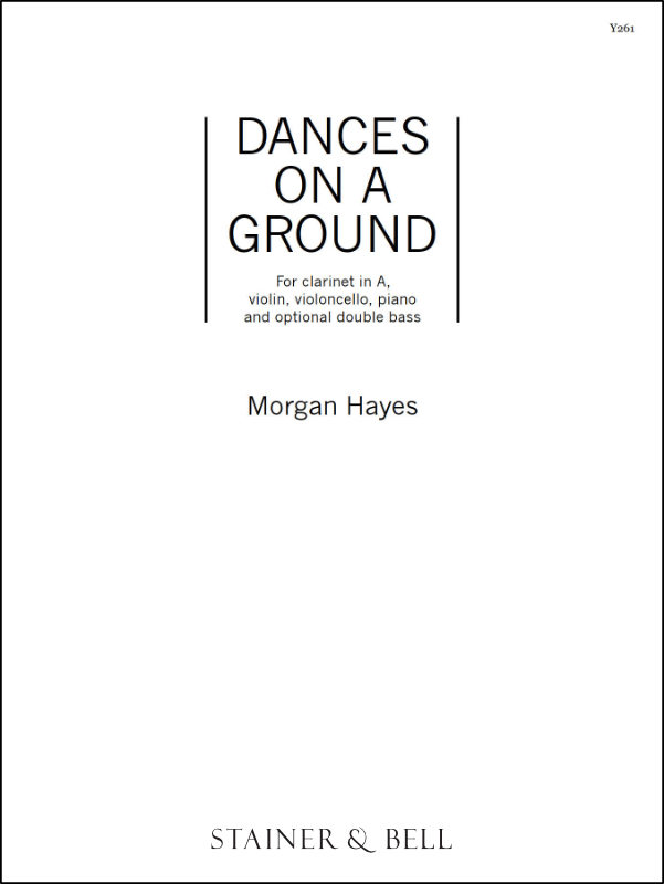 Hayes, Morgan: Dances On A Ground. Mixed Ensemble