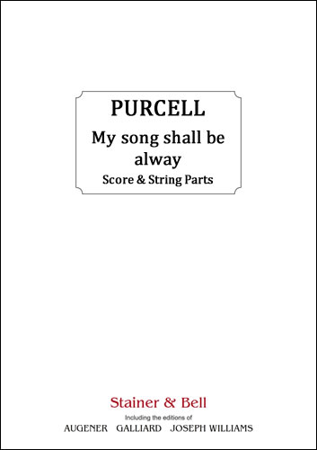 Purcell, Henry: My Song Shall Be Alway. Score & String Parts