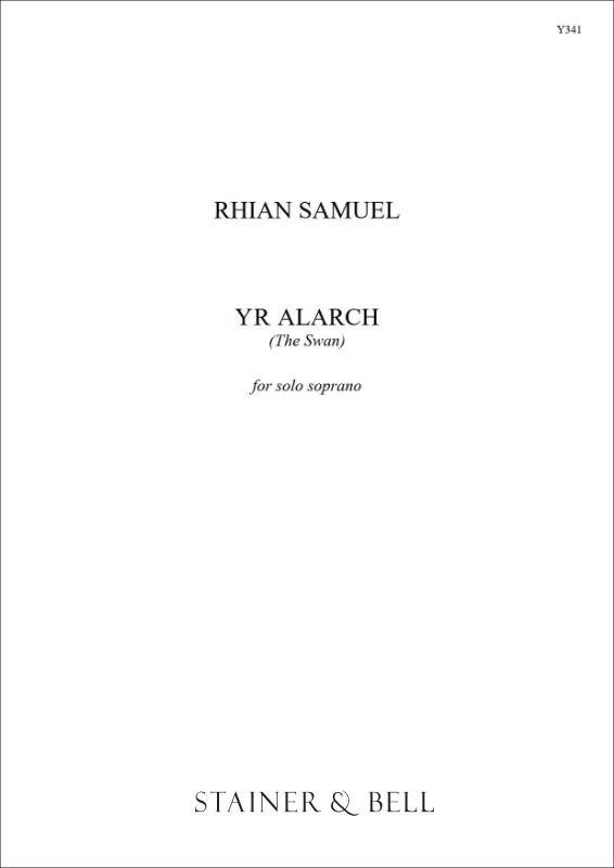 Samuel, Rhian: Yr Alarch (The Swan). Solo Soprano