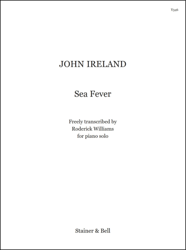 Ireland, John: Sea Fever. Freely Transcribed By Roderick Williams For Piano Solo