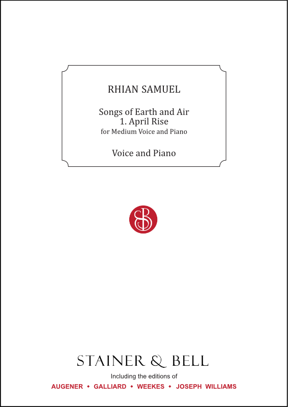 "Samuel, Rhian: April Rise. Medium Voice And Piano (No. 1 Of ""Songs Of Earth And Air"")"