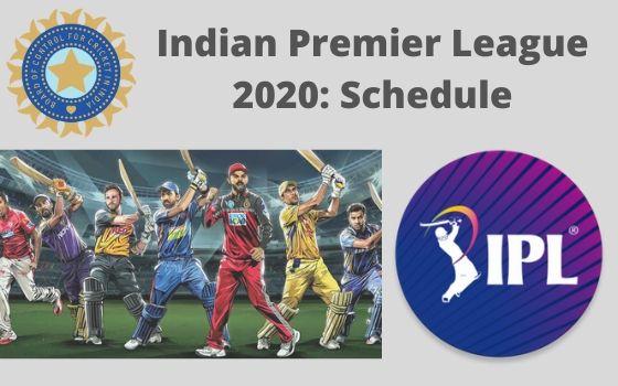 Indian Premier League 2020 Schedule Just Announced