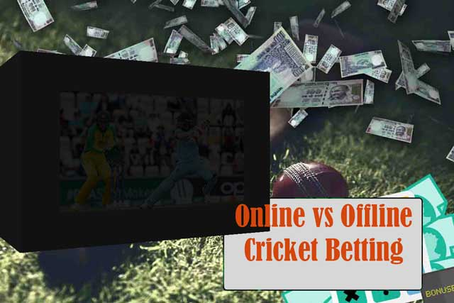 Online vs Offline Cricket Betting, which one is preferable