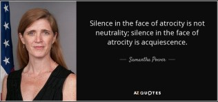 quote-silence-in-the-face-of-atrocity-is-not-neutrality-silence-in-the-face-of-atrocity-is-samantha-power-92-79-31