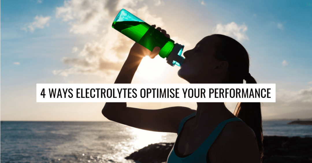 4 Ways Electrolytes Optimise Your Performance