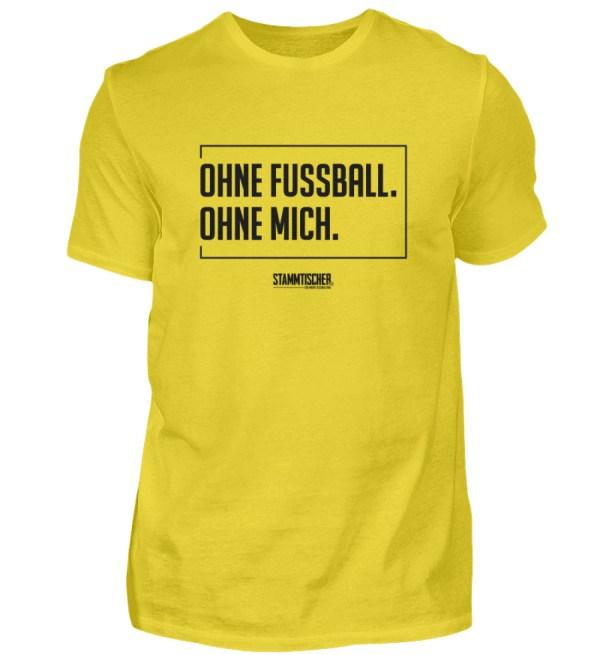 """""""Ohne Fussball. Ohne mich."""" - Shirt - Herren Shirt-1102"""