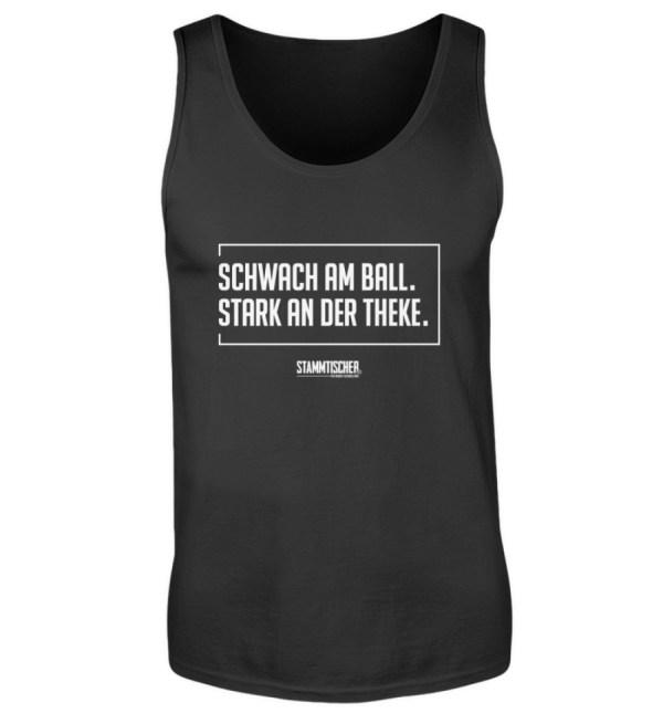"""Schwach am Ball. Stark an der Theke."" T - Herren Tanktop-16"
