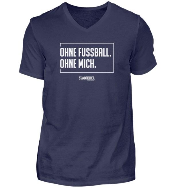 """""""Ohne Fussball. Ohne mich."""" - V-Neck - Herren V-Neck Shirt-198"""