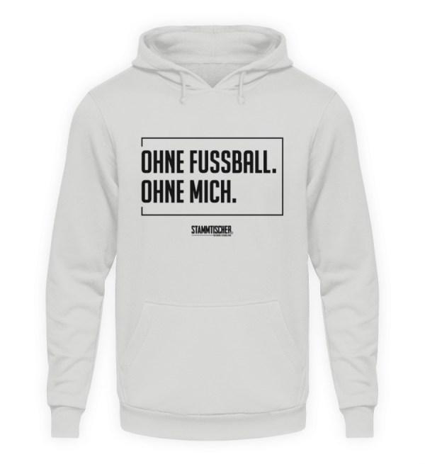 """""""Ohne Fussball. Ohne mich."""" - Hoodie - Unisex Kapuzenpullover Hoodie-23"""