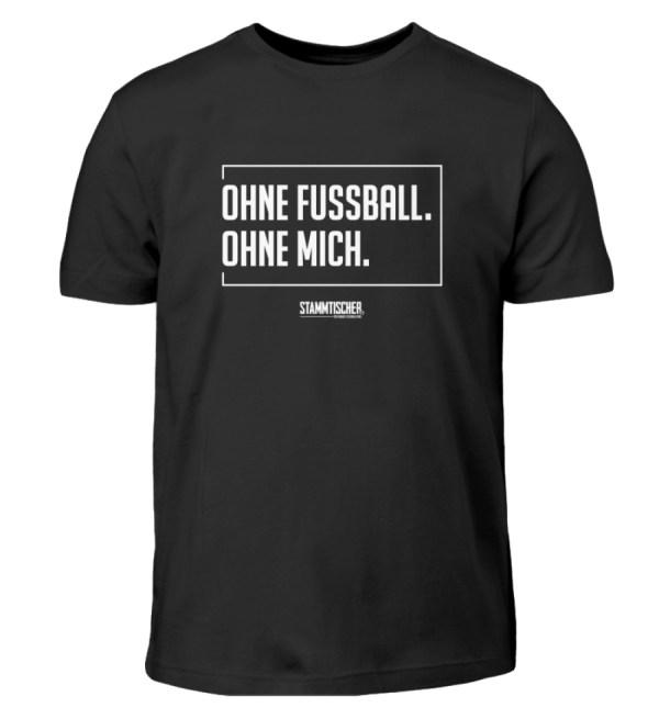 """Ohne Fussball. Ohne Mich.""-Kinder-h - Kinder T-Shirt-16"