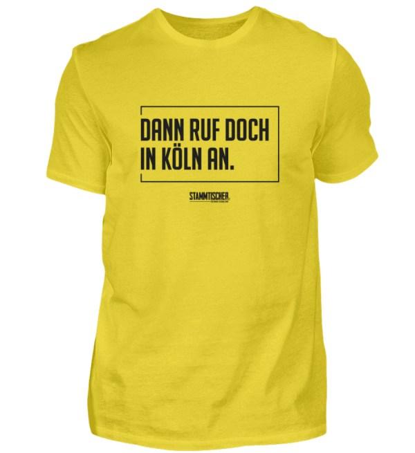 """""""Dann ruf doch in Köln an."""" - Shirt - Herren Shirt-1102"""