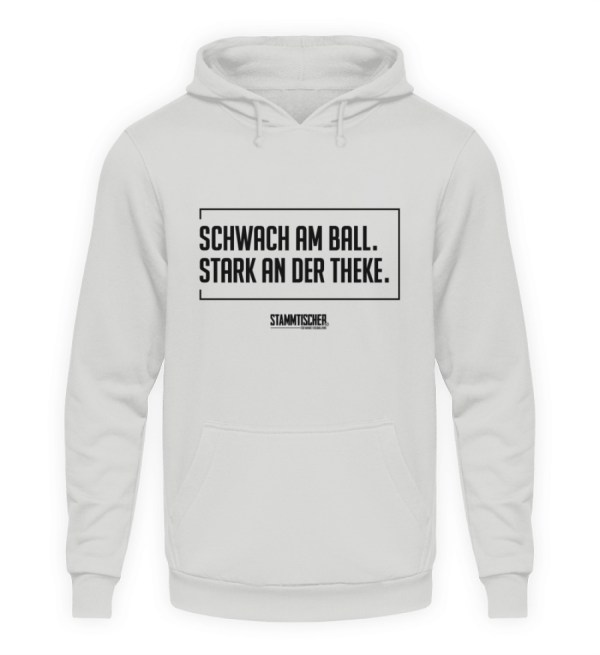 """""""Schwach am Ball. Stark an der Theke."""" H - Unisex Kapuzenpullover Hoodie-23"""