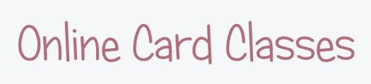 Online Card Classes using Stampin' Up! UK Products