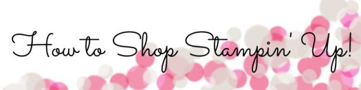 How to Shop Stampin' Up!