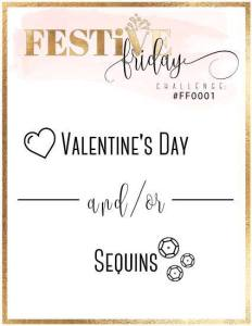 Festive Friday Challenge #1: Valentines and/or Sequins
