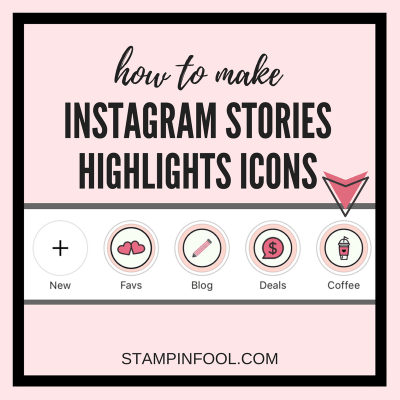 How To Make Instagram Stories Highlight Icons + FREE CHECKLIST from StampinFool.com