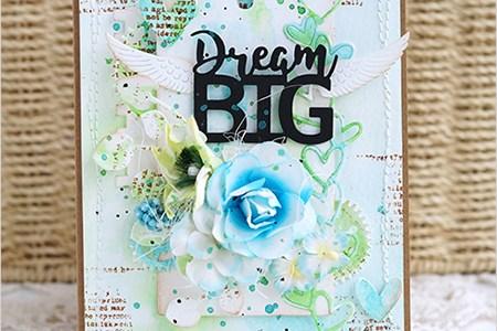 Project: Dream Big Mixed Media Card