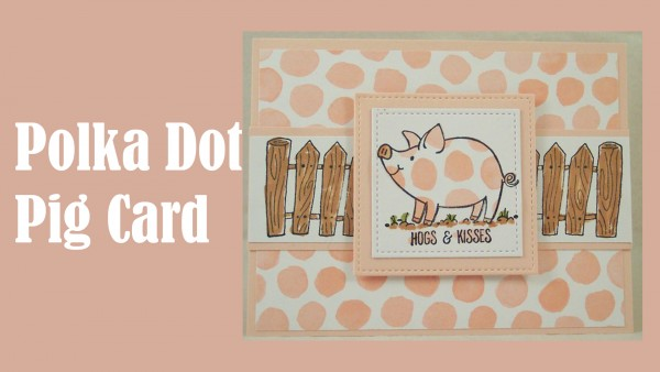 Project: Paper Pieced Polka Dot Pig Card